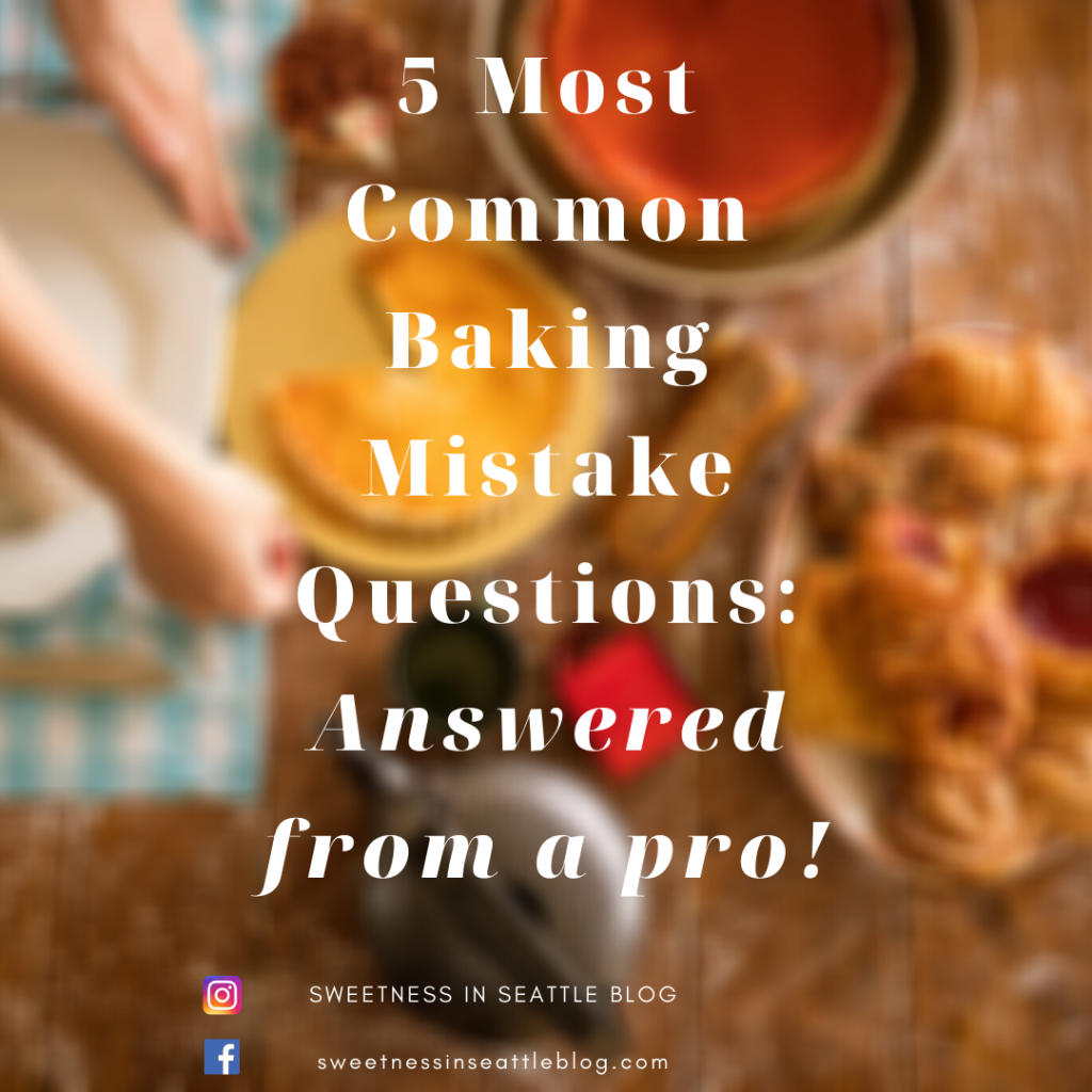 5 Most Common Baking Mistake Questions Answered