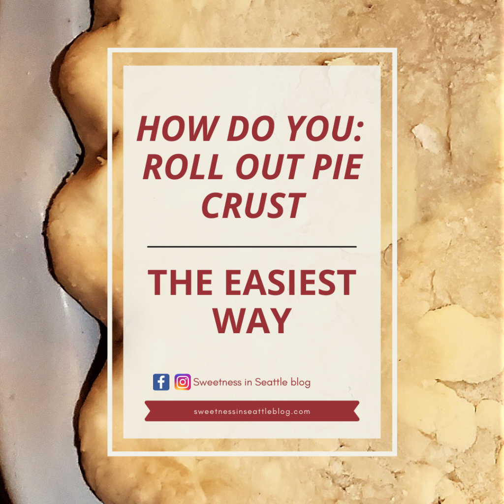 How do you roll out pie crust the easiest way